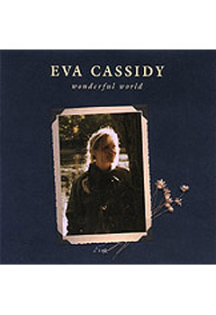 Wonderful World- Eva Cassidy